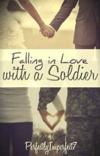 Falling In Love with a Soldier by PerfectlyImperfect7