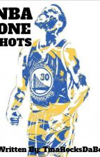 NBA ONE SHOTS (REQUEST OPEN) #Wattys2019 by tinarocksdabeat