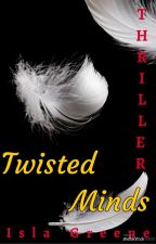 TWISTED MINDS - Evil Haunts Me! by islagreene