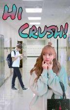 Hi Crush! by DangerousMalditaGirl