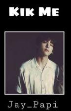 Kik Me (K.Taehyung x Reader) by Nini4evea