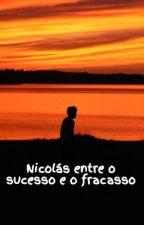 Nicolás  entre o sucesso e o fracasso by user23754736