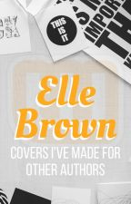 Covers I've made for other Authors by ElleBrown28