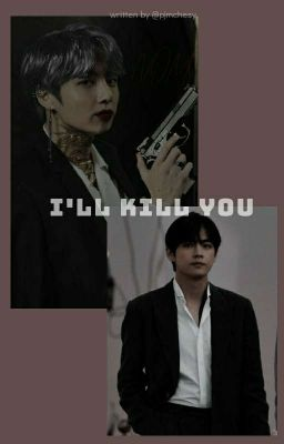 《Vkook ||| Kinh Dị》 I'll kill you.