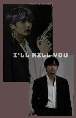 Đọc truyện  《Vkook X Tb ||| Yandere》 I'll kill you.
