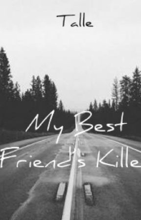 My Best Friend's Killer by talle2014