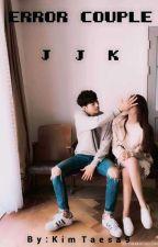 Error Couple🐰 Jjk (Marriage Life) by KimTaesa9