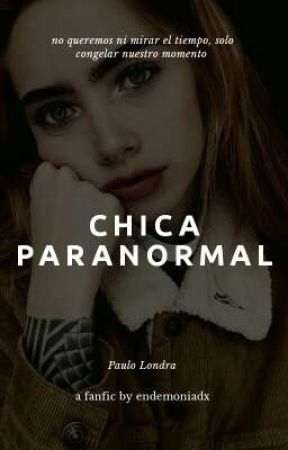 CHICA PARANORMAL ;Paulo Londra  by endemoniadx