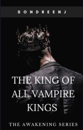 The King Of All Vampire Kings by queenofthewalk