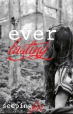 Everlasting by seepingfire