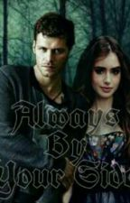 Always By Your Side <Temporada 4> <<Niklaus Mikaelson y Tú>> by stephaniuxa