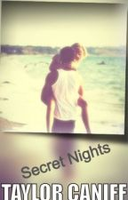 Secret Nights (Taylor Caniff) by stephanienicole01