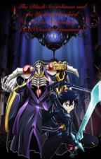 The Black Swordsman and The Undead Overlord: A New Begins SAO/Overlord Crossover by Zilla2000