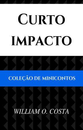Curto impacto - Coleção de minicontos by WilliamOCosta