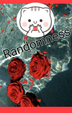 Randomness ✓ by _CreativeChaos_