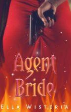 Agent Bride by Ella_Wisteria