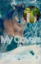 My Covers and Premades by DestinyforReaders