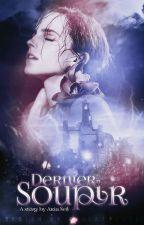 Dernier Soupir -Tome 1- by ManonJackson