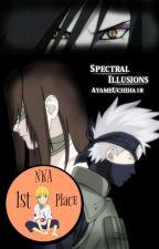 Spectral Illusions (Naruto fanfic) by AyameUchiha18