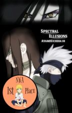 Spectral Illusions (Naruto fanfic) by bubble-bones