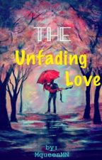 The Unfading Love by MqueenMN
