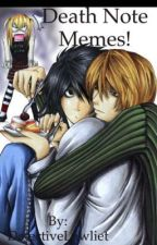 Death Note Memes! by Detective-Lawliet