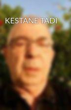 KESTANE TADI by user71332790