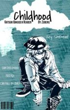 Childhood | Katsuki Bakugo x Reader by zuberg
