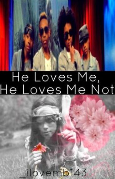 He loves me, He loves me not! <3 by _ilovemb143