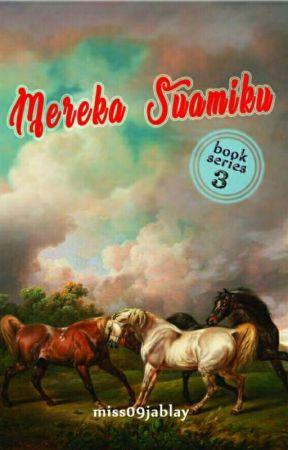 MEREKA SUAMIKU (Series 3) by Miss09jablay
