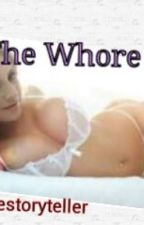 The Whore by Cutestoryteller