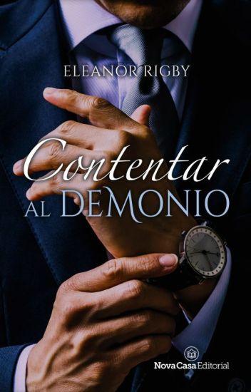 Contentar al demonio (DESDE MIAMI CON AMOR 1) de Eleanor Rigby
