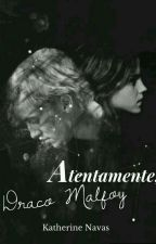 Atentamente, Draco Malfoy [Dramione] by -LaMerodeadora-