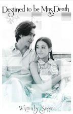 Destined to be Mrs. Death (Dilraba &Vengo Gao) by SreenaKs