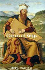 CROWN OF KINGS by Miyawchiess