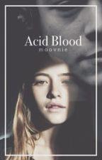 Acid Blood   H.S. by moovnie