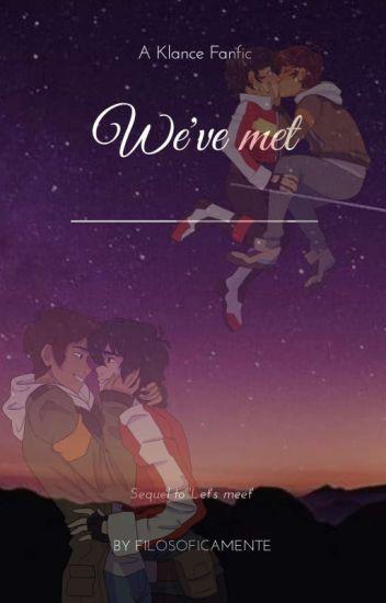 We've met (A Klance fanfiction)