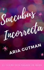 Succubus incorrecta by AriaGutman