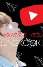 A YOUTUBE TREND....(21+)  [JUNGKOOK FF] by jimin_-kills-armies
