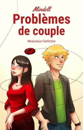 Problèmes de couple - Miraculous Ladybug Fanfiction by Mindell