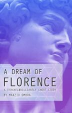 A Dream of Florence (A #TravelBrilliantly Story) by inksorcery