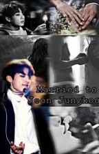 Married to Jeon Jungkook  by taehyungswifeey