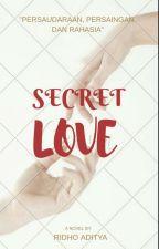 SECRET LOVE by ridhoalsyah