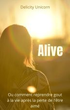 Alive  by Delicity-Unicorn