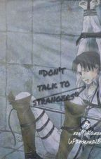 """""""Don't Talk To Strangers""""   Ereri/Riren Smut (Uncomplete) by _aestheticallydead"""