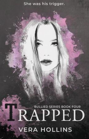 Trapped (Bullied Series #4) (SAMPLE) by VeraHollins