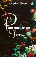 Pour une vie sur terre... by HarueCendreElven