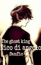 The ghost king (nico di angelo fanfic) by PizzaLover978