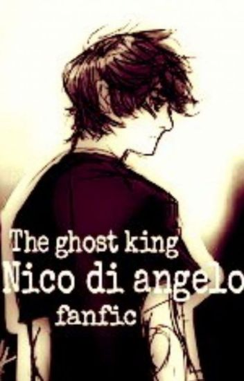 The ghost king (nico di angelo fanfic)