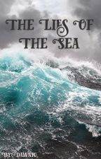 The Lies of The Sea by Dawnios